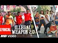 Lyrical: Illegal Weapon 2.0 - Street Dancer 3D | Varun D, Shraddha K | Tanishk B,Jasmine S,Garry S
