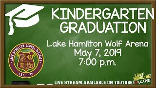 Kindergarten Graduation Night 1 | Lake Hamilton Primary School | May 7, 2019