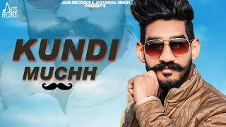 Kundi Muchh | ( Full HD) | Deep Sandeep | New Punjabi Songs 2019 | Latest Punjabi Songs 2019