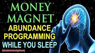 I AM A MONEY MAGNET ~ Sleep Programming Affirmations For Abundance And Wealth ~ Millionaire Mindset!