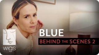 Blue - Behind the Scenes avec Sarah Paulson