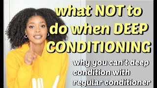 What NOT To Do When DEEP CONDITIONING