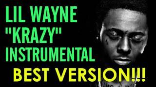 Lil Wayne - Krazy (Instrumental) *BEST VERSION* FREE DOWNLOAD