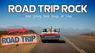 Best Driving Rock Songs | Great Road Trip Rock Music | Classic Rock Songs