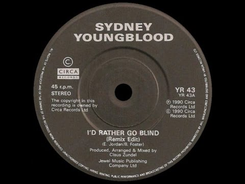 [1989] Sydney Youngblood ∙ I'd Rather Go Blind