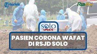 Pasien Corona Asal Kudus Wafat di RSJD Solo, Dimakamkan Sesuai Prokes: Dijemput BPBD Kudus