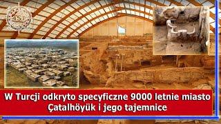 W Turcji odkryto specyficzne 9000 letnie miasto – Çatalhöyük i jego tajemnice