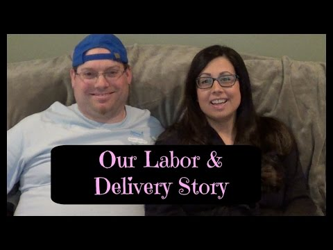Our Labor & Delivery Story