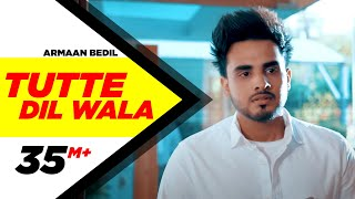Armaan Bedil | Tutte Dil Wala(Official Video) | Ft Raashi Sood| Sara Gurpal| Latest Punjabi Song2020