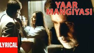 "Sonu Nigam ""Yaar Mangiyasi"" Lyrical Video ""Kaante"" Amitabh"