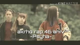 Akrho Rap 46 Anniversary   WALANG MAKAKAHIGIT   Psyha