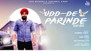 Udd De Parinde | (Full Video) | Jasmeet Singh | Desi Crew | New Punjabi Songs 2019