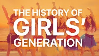 THE HISTORY OF GIRLS' GENERATION (2007-2017)