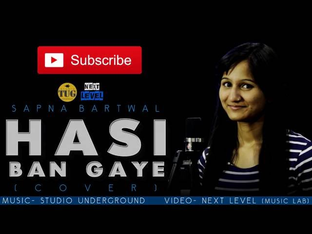 Hasi Ban Gaye Cover Sapna Barthwal Hamari Adhuri Kahani