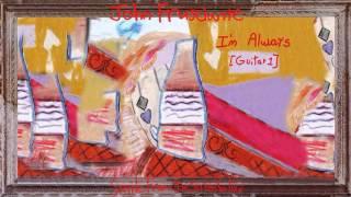 John Frusciante - I'm Always [Guitar #1]