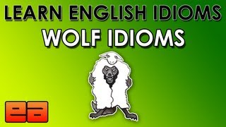 Wolf Idioms - Learn English Idioms - Animal Idioms - 3 - EnglishAnyone.com
