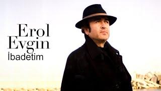 Erol Evgin - İbadetim (Official Video)
