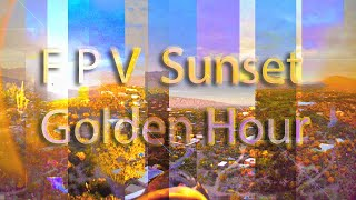 "Sunset FPV ""golden hour"" short flight"