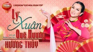 """Lý Xuân Quê Hương - Hương Thủy (PBN Live Show """"Gió Mùa Xuân Tới"""")"""