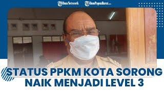 Status PPKM Kota Sorong Naik Menjadi Level 3, Wali Kota Sebut karena Rendahnya Capaian Vaksinasi