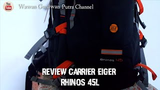 Review Carrier Eiger Rhinos 45L (Indonesia)