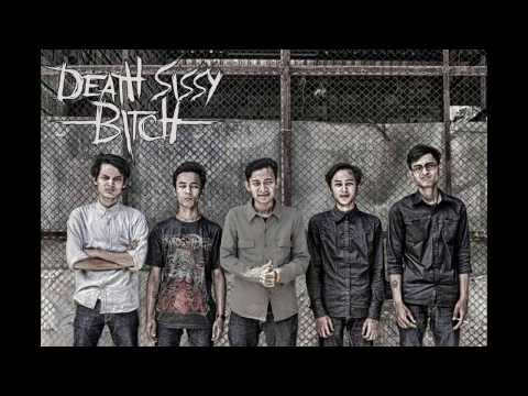 Death Sissy Bitch  -  Fenomena Sakit Jiwa