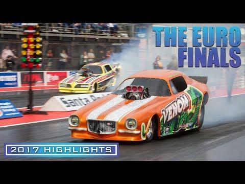 Euro Finals 2017 Highlights at Santa Pod Raceway