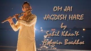 OM Jai Jagdish Hare Flute / Bansuri Version - Ashwin Boedhoe & Sahil Khan | WWW.SAHILKHAN.COM