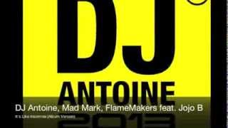 DJ Antoine, Mad Mark, FlameMakers feat. Jojo B - It's Like Insomnia (Album Version)
