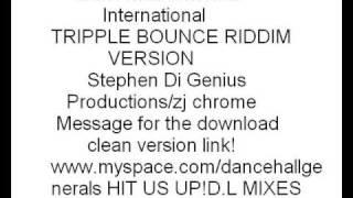 TRIPPLE BOUNCE RIDDIM VERSION/INSTRUMENTAL **2009 MHAD** Dancehall Generals Intl