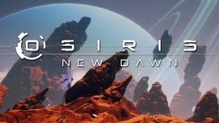 Osiris New Dawn #1 - The Beginning