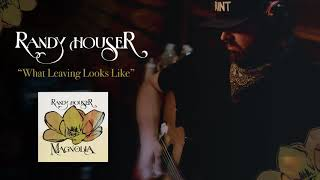 Randy Houser - What Leaving Looks Like (Official Audio)