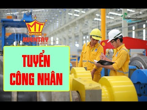 Công Ty TNHH Nhựa Miền Tây tuyển CÔNG NHÂN, LAO ĐỘNG PHỔ THÔNG tại Cần Thơ