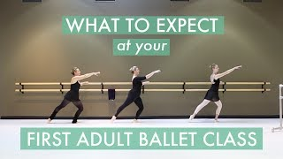 What to Expect at Your First Adult Ballet Class