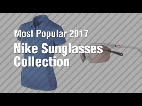 Nike Sunglasses Collection // Most Popular 2017