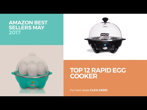 Top 12 Rapid Egg Cooker Amazon Best Sellers May 2017