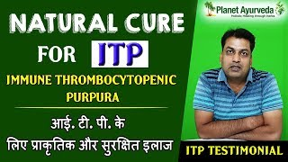 Natural Cure For ITP - Immune Thrombocytopenic Purpura
