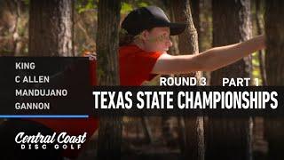2021 Texas State Championships - Round 3 Part 1 - King, Allen, Mandujano, Gannon