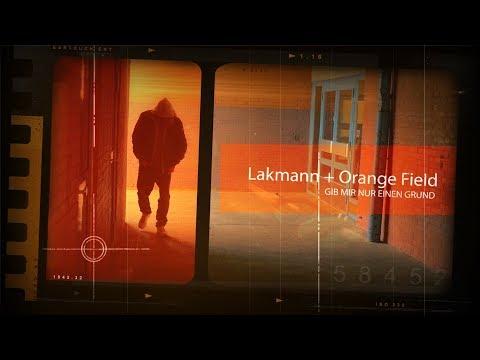 Lakmann & Orange Field - Gib mir nur einen Grund Video