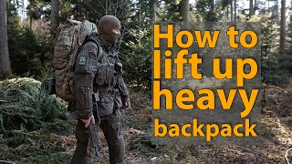 How to lift up a heavy military backpack