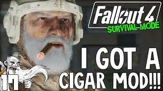 "Fallout 4 Survival Mode Gameplay - ""I GOT A CIGAR MOD!!!"" Ep 17"
