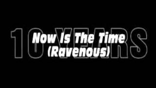 Now Is The Time (Ravenous) - 10 Years (In Drop D Tuning)