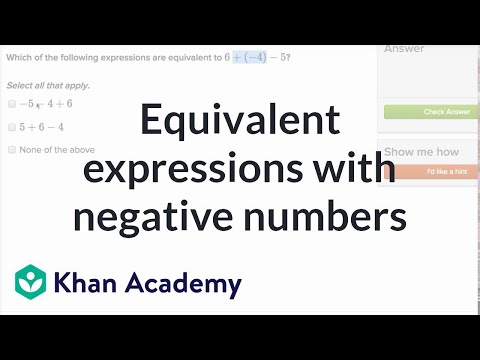Equivalent expressions with negative numbers (video) | Khan