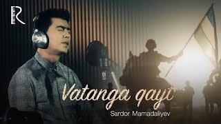 Sardor Mamadaliyev - Vatanga qayt | Сардор Мамадалиев - Ватанга кайт