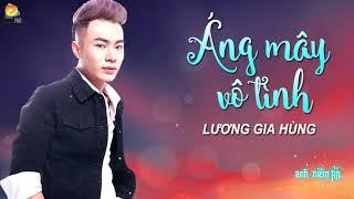 Áng Mây Vô Tình   Lương Gia Hùng [Audio Offical]