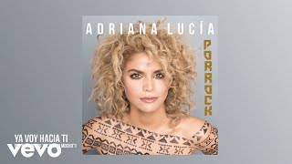Yo Voy Hacia Tí (Audio) - Adriana Lucia (Video)