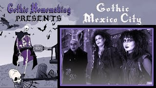Gothic Mexico City -( Spooky places to shop, eat and dance! ) - Gothic Homemaking Presents