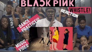 AMERICAN DANCERS React To BLACKPINK'S WHISTLE DANCE PRACTICE And MV!!!!