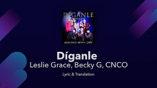Leslie Grace, Becky G, Cnco - Díganle  S English And Spanish - Tainy   English Translation