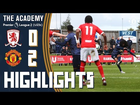 The Academy | U23 Highlights | Middlesbrough 0-2 Manchester United